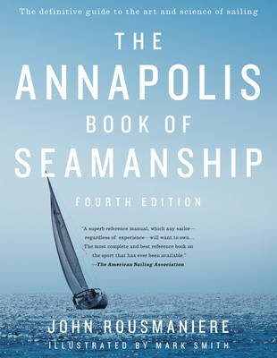 The Annapolis Book of Seamanship - Fourth Edition (Hardcover, 4 Rev Ed): John Rousmaniere