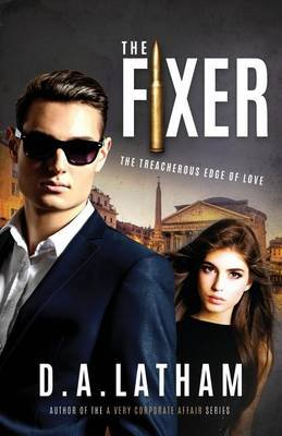 The Fixer (Paperback): D A Latham