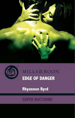 Edge of Danger (Electronic book text, ePub First edition): Rhyannon Byrd