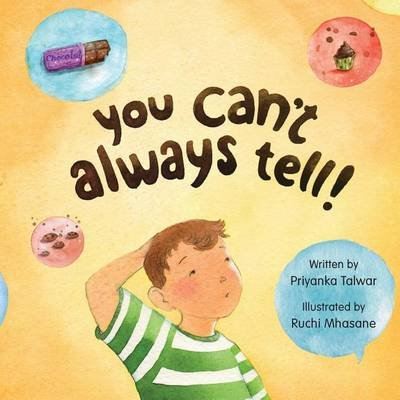 You Can't Always Tell! (Paperback): Priyanka Talwar