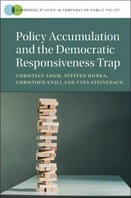 Cambridge Studies in Comparative Public Policy - Policy Accumulation and the Democratic Responsiveness Trap (Hardcover):...