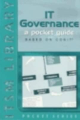 IT Governance - A Pocket Guide Based on COBIT (Paperback, 2nd Revised edition): Koen Brand, Harry Boonen, Jan Van Bon