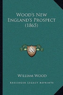 Wood's New England's Prospect (1865) (Paperback): William Wood