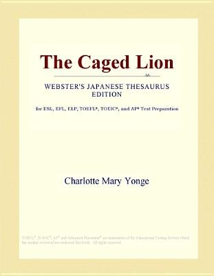 The Caged Lion (Webster's Japanese Thesaurus Edition) (Electronic book text): Inc. Icon Group International