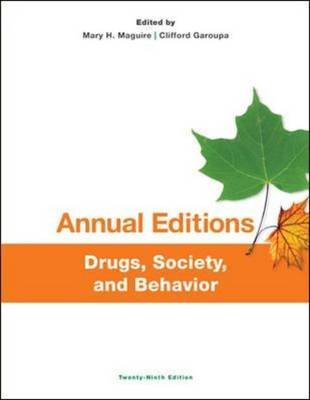 Annual Editions: Drugs, Society, and Behavior (Paperback, 29th Revised edition): Mary H. Maguire, Clifford Garoupa