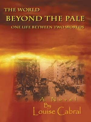 The World Beyond the Pale - One Life Between Two Worlds (Electronic book text): Louise Cabral