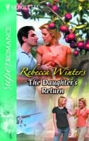 The Daughter's Return (Paperback): Rebecca Winters