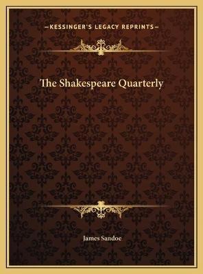 The Shakespeare Quarterly (Hardcover): James Sandoe