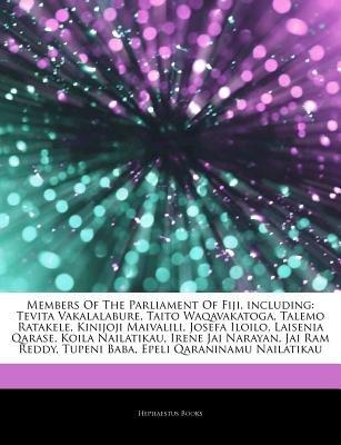 Articles on Members of the Parliament of Fiji, Including - Tevita Vakalalabure, Taito Waqavakatoga, Talemo Ratakele, Kinijoji...