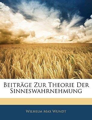 Beitrage Zur Theorie Der Sinneswahrnehmung (English, German, Paperback): Wilhelm Max Wundt