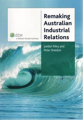 Remaking Australian Industrial Relations (Paperback):