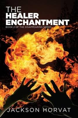 The Healer Enchantment (Paperback): Jackson Horvat