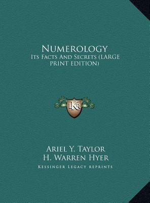 Numerology - Its Facts and Secrets (Large print, Hardcover, Large type / large print edition): Ariel Y. Taylor, H.Warren Hyer