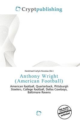 Anthony Wright (American Football) (Paperback): Hardmod Carlyle Nicolao
