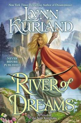 River of Dreams: A Novel of the Nine Kingdoms Book 8 (Paperback, 8th edition): Lynn Kurland