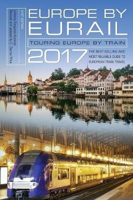 Europe by Eurail 2017 - Touring Europe by Train (Paperback, 41st Edition): Laverne Ferguson-Kosinski