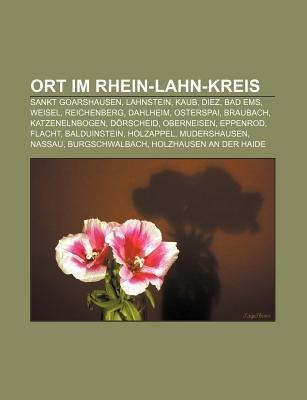 Ort Im Rhein-Lahn-Kreis - Sankt Goarshausen, Lahnstein, Kaub, Diez, Bad EMS, Weisel, Reichenberg, Dahlheim, Osterspai,...