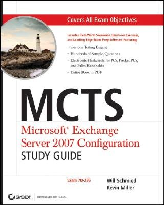 MCTS - Microsoft Exchange Server 2007 Configuration Study Guide - Exam 70-236 (Paperback): Will Schmied, Kevin Miller