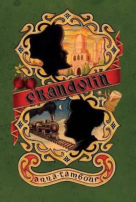 Crandolin (Hardcover, First Hardback): Anna Tambour