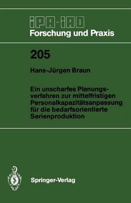 Ein Unscharfes Planungsverfahren zur Mittelfristigen Personalkapazitatsanpassung fur die Bedarfsorientierte Serienproduktion...