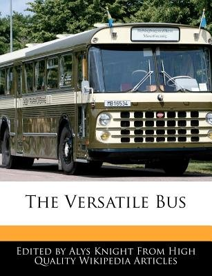 The Versatile Bus (Paperback): Alys Knight