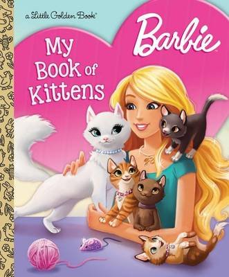 Barbie: My Book of Kittens (Barbie) (Hardcover): Golden Books