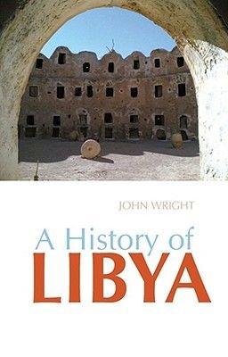 A History of Libya (Hardcover): John Wright