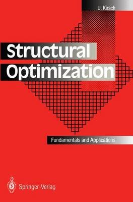 Structural Optimization - Fundamentals and Applications (Paperback, Softcover reprint of the original 1st ed. 1993): Uri Kirsch