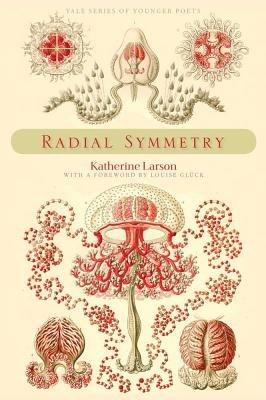 Radial Symmetry (Hardcover): Katherine Larson