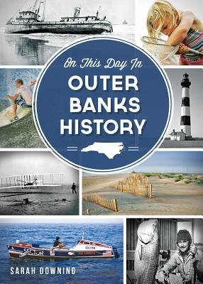 On This Day in Outer Banks History (Paperback): Sarah Downing