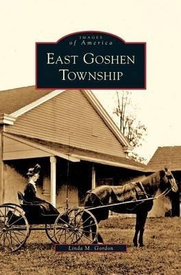 East Goshen Township (Hardcover): Linda M Gordon