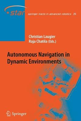 Autonomous Navigation in Dynamic Environments (Paperback): Christian Laugier, Raja Chatila