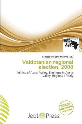 Valdotanian Regional Election, 2008 (Paperback):