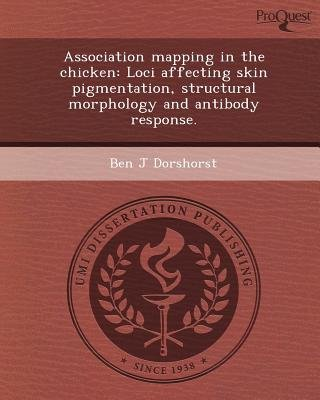 Association Mapping in the Chicken: Loci Affecting Skin Pigmentation (Paperback): Ben J Dorshorst