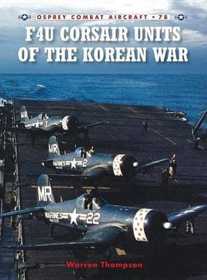 F4u Corsair Units of the Korean War (Electronic book text): Warren Thompson