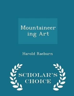 Mountaineering Art - Scholar's Choice Edition (Paperback): Harold Raeburn