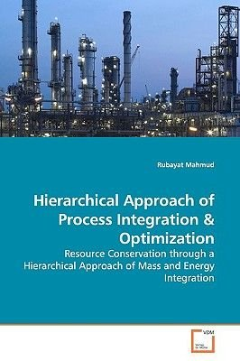 Hierarchical Approach of Process Integration (Paperback): Rubayat Mahmud