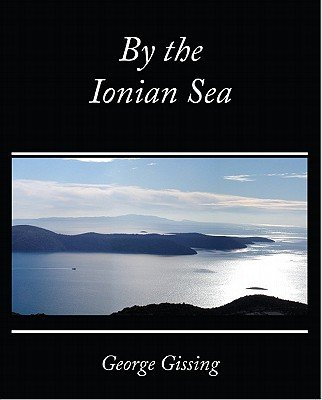 By the Ionian Sea (Electronic book text): George Gissing