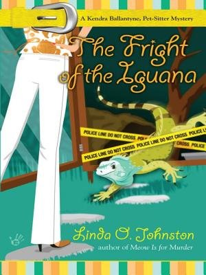 The Fright of the Iguana - A Kendra Ballantyne, Pet-Sitter Mystery (Electronic book text): Linda O Johnston