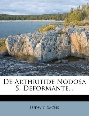de Arthritide Nodosa S. Deformante... (Paperback): Ludwig Sachs