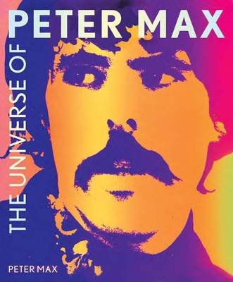 The Universe of Peter Max (Hardcover): Peter Max