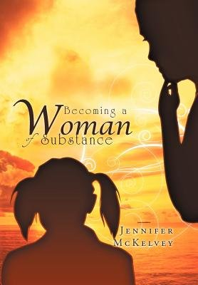 Becoming a Woman of Substance (Hardcover): Jennifer McKelvey