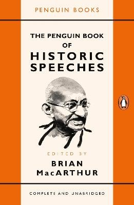 The Penguin Book of Historic Speeches (Paperback): Brian MacArthur