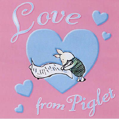 Love from Piglet (Hardcover, New edition):