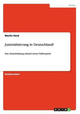 Justizialisierung in Deutschland? (German, Paperback): Martin Hock