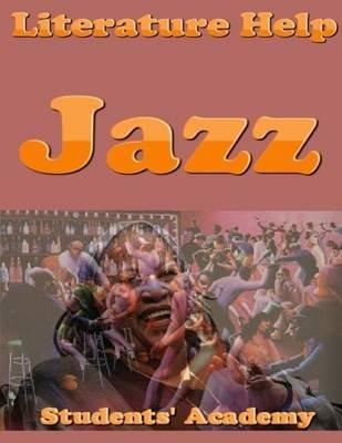 Literature Help: Jazz (Electronic book text): Students' Academy