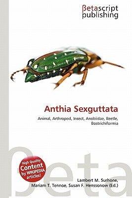 Anthia Sexguttata (Paperback): Lambert M. Surhone, Mariam T. Tennoe, Susan F. Henssonow