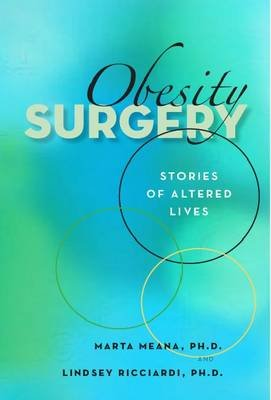 Obesity Surgery - Stories of Altered Lives (Hardcover): Marta Meana, Lindsey Ricciardi