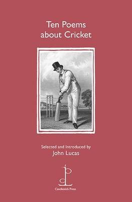 Ten Poems About Cricket (Paperback): John Lucas