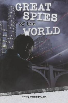 Great Spies of the World (Paperback): John Perritano